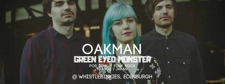 ELWOOD, THE DEAD FLOWERS, OAKMAN (FRANCE), GREEN EYED MONSTER (JAPAN)